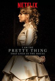 Watch Free I Am the Pretty Thing That Lives in the House (2016)