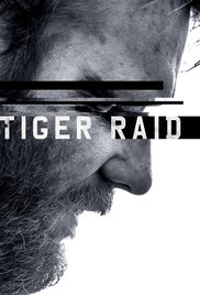 Watch Free Tiger Raid (2016)