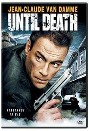 Watch Free Until Death (2007)