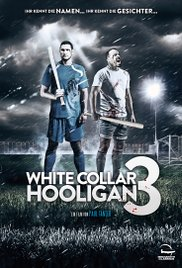 Watch Free White Collar Hooligan 3 2014