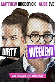 Watch Free Dirty Weekend (2015)