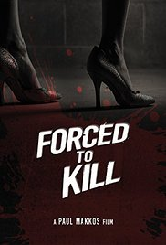 Watch Free Forced to Kill (2015)