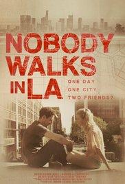 Watch Free Nobody Walks in L.A. (2016)