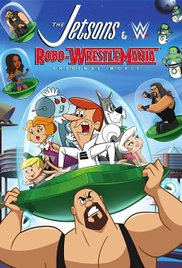 Watch Free The Jetsons & WWE: RoboWrestleMania! (2017)