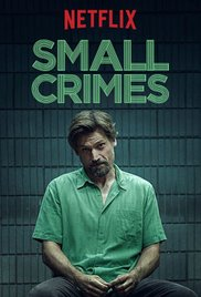 Watch Free Small Crimes (2017)