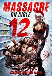 Watch Free Massacre on Aisle 12 (2016)