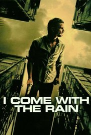 Watch Free I Come with the Rain (2009)