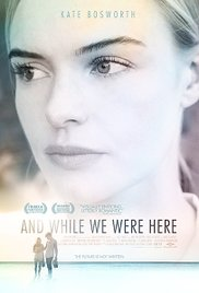 Watch Free And While We Were Here (2012)