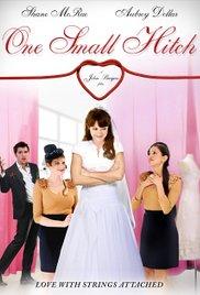 Watch Free One Small Hitch (2013)