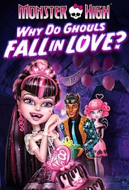Watch Free Monster High: Why Do Ghouls Fall in Love?