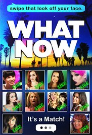 Watch Free What Now (2015)
