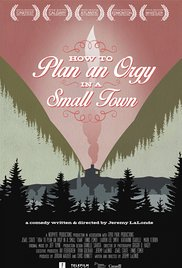 Watch Free How to Plan an Orgy in a Small Town (2015)