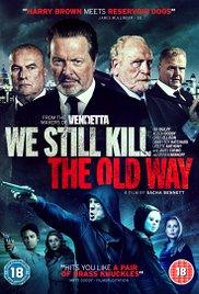 Watch Free We Still Kill the Old Way (2014)