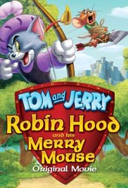 Watch Free Tom and Jerry: Robin Hood and His Merry Mouse 2012