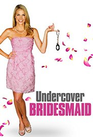 Watch Free Undercover Bridesmaid 2012