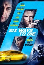 Watch Free 6 Ways To Die (2015)