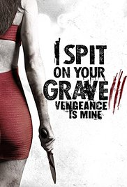 Watch Free I Spit on Your Grave: Vengeance is Mine (2015)