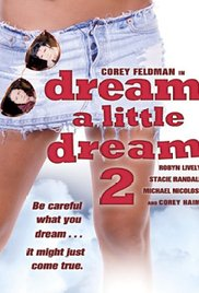 Watch Free Dream a Little Dream 2 (Video 1995)