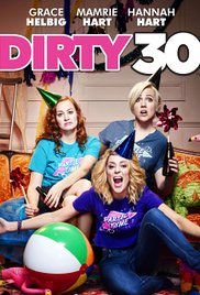 Watch Free Dirty 30 (2016)