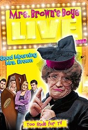 Watch Free Mrs Browns Boys Live Tour: Good Mourning Mrs Brown (2012)